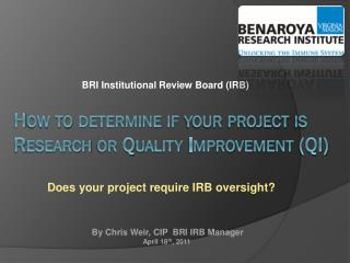 How to determine if your project is Research or Quality Improvement (QI)