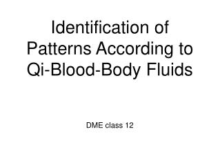 Identification of Patterns According to Qi-Blood‐Body Fluids