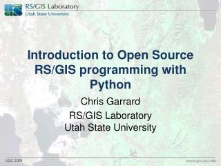 Introduction to Open Source RS/GIS programming with Python