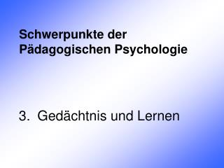 Schwerpunkte der P dagogischen Psychologie