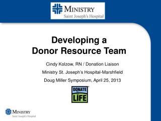 Cindy Kolzow, RN / Donation Liaison Ministry St. Joseph's Hospital-Marshfield