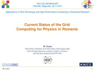 Current Status of the Grid Computing for Physics in Romania