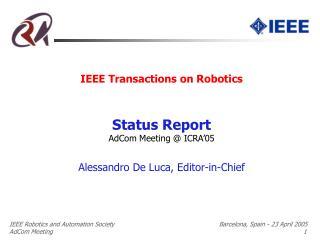 IEEE Transactions on Robotics Status Report AdCom Meeting @ ICRA'05