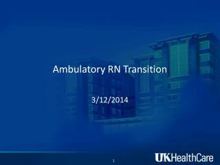 Ambulatory RN Transition