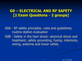 G0 – ELECTRICAL AND RF SAFETY  [2 Exam Questions - 2 groups]