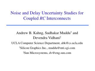 Noise and Delay Uncertainty Studies for Coupled  RC  Interconnects