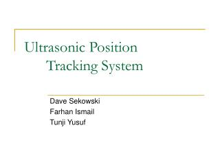 Ultrasonic Position  	Tracking System