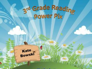 3 rd  Grade Reading Power Pix