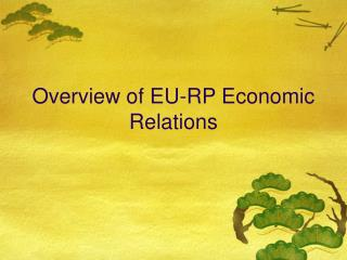 Overview of EU-RP Economic Relations