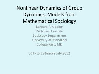 Nonlinear Dynamics of Group Dynamics: Models from Mathematical Sociology