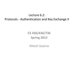 Lecture 6.2:  Protocols - Authentication and Key Exchange II