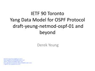 IETF 90 Toronto Yang Data Model for OSPF Protocol  draft-yeung-netmod-ospf-01 and beyond