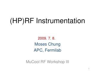 (HP)RF Instrumentation