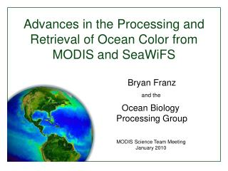 Advances in the Processing and Retrieval of Ocean Color from MODIS and SeaWiFS