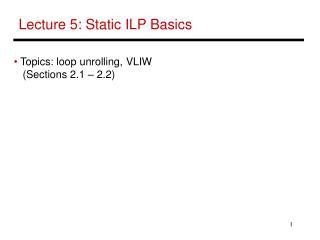 Lecture 5: Static ILP Basics