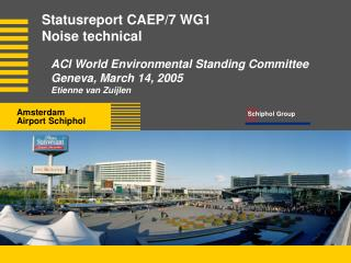 Statusreport CAEP/7 WG1 Noise technical