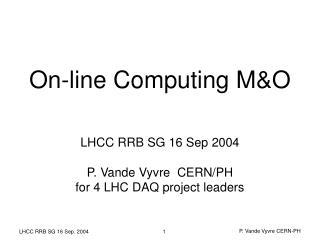 On-line Computing M&O