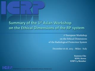 1 st  European Workshop on the Ethical Dimensions of the Radiological Protection System