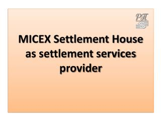 MICEX Settlement House  as settlement services provider