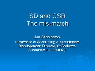 SD and CSR The mis-match