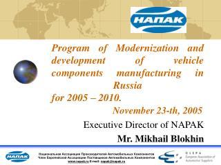 Executive Director of NAPAK Mr. Mikhail Blokhin