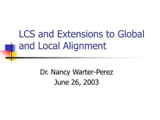 LCS and Extensions to Global and Local Alignment