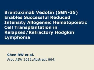 Chen RW et al. Proc ASH  2011;Abstract 664.