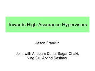 Towards High-Assurance Hypervisors