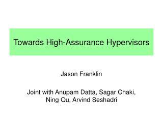 Towards High-Assurance Hypervisors