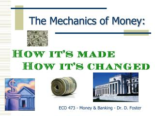 The Mechanics of Money: