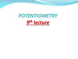POTENTIOMETRY 9 th  lecture