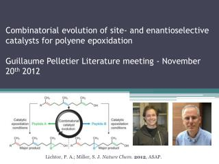 Lichtor, P. A.; Miller, S. J.  Nature Chem.  2012 , ASAP.
