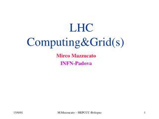 LHC Computing&Grid(s)