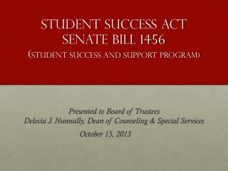Student  Success Act  Senate  B ill 1456 ( student Success AND SUPPORT Program)