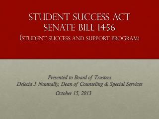 Student  Success Act  Senate  B ill 1456 ( student Success AND SUPPORT Program)