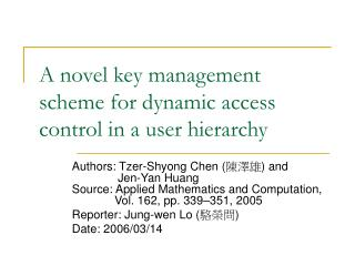 A novel key management scheme for dynamic access control in a user hierarchy