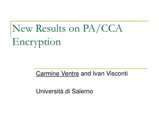 New Results on PA/CCA Encryption