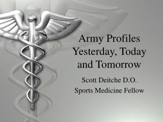 Army Profiles Yesterday, Today and Tomorrow