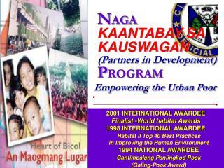 N AGA KAANTABAY SA KAUSWAGAN (Partners in Development) P ROGRAM
