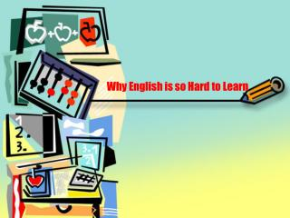 Why English is so Hard to Learn