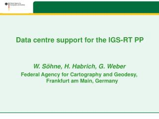 Data centre support for the IGS-RT PP