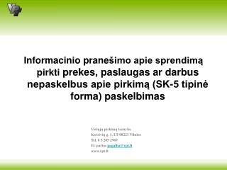 Viešųjų pirkimų tarnyba  Kareivių g. 1, LT-08221 Vilnius Tel. 8 5 205 2969