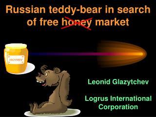 Russian teddy-bear in search of free honey market