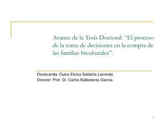 Avance de la Tesis Doctoral:  El proceso de la toma de decisiones en la compra de las familias biculturales .