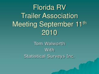 Florida RV                Trailer Association Meeting September 11 th  2010