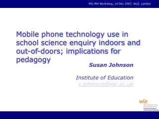 Susan Johnson Institute of Education  s.johnson@ioe.ac.uk