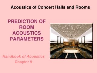 PREDICTION OF ROOM ACOUSTICS PARAMETERS