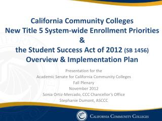 Presentation for the  Academic Senate for California Community Colleges  Fall Plenary