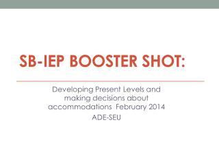 SB-IEP Booster Shot:
