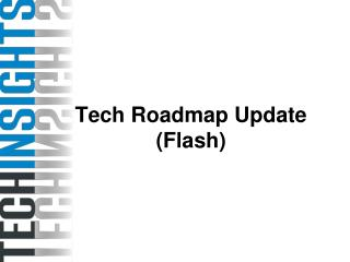 Tech Roadmap Update (Flash)